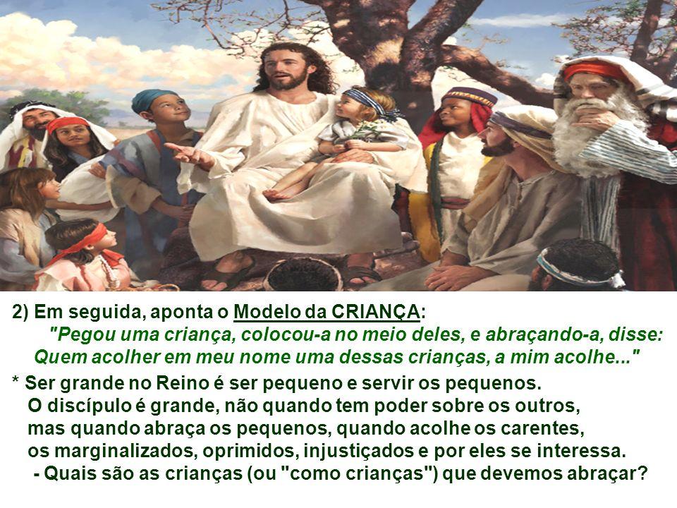 Jesus aponta o CAMINHO para ser o maior... : 1) Em primeiro lugar, o espírito de SERVIÇO...
