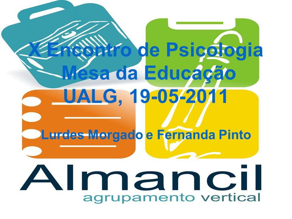 X Encontro de Psicologia Mesa da Educação UALG, 19-05-2011 Lurdes Morgado e Fernanda Pinto