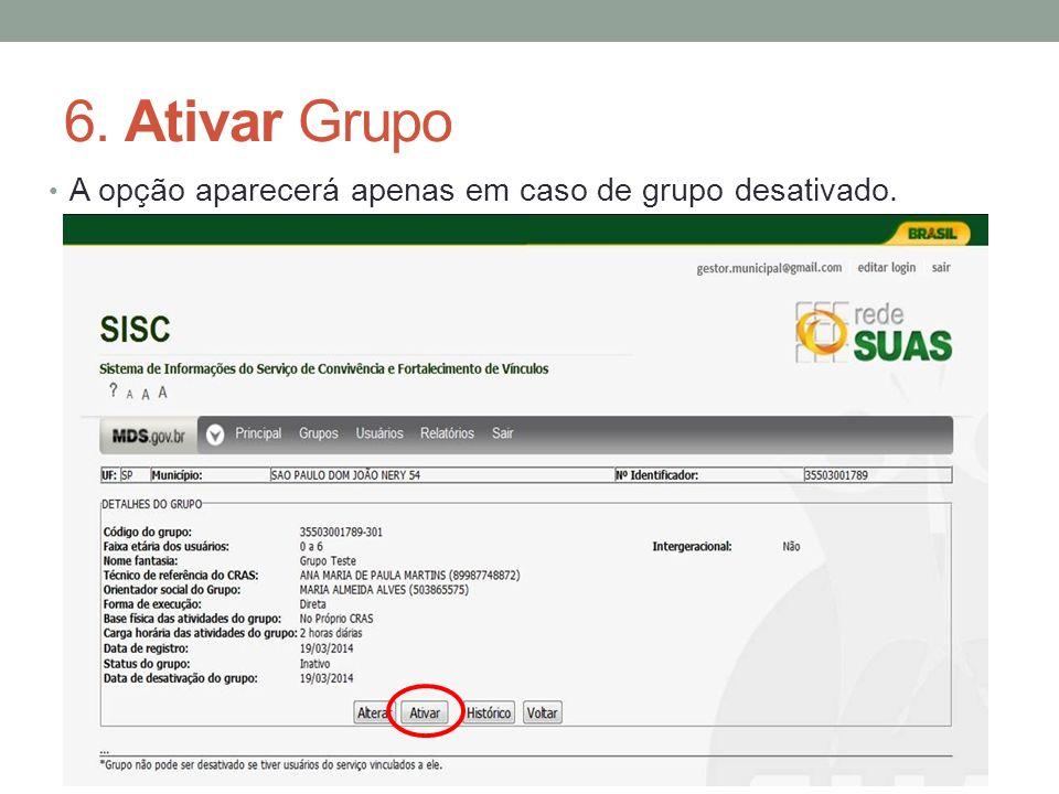 6. Ativar Grupo A opção aparecerá apenas em caso de grupo desativado.