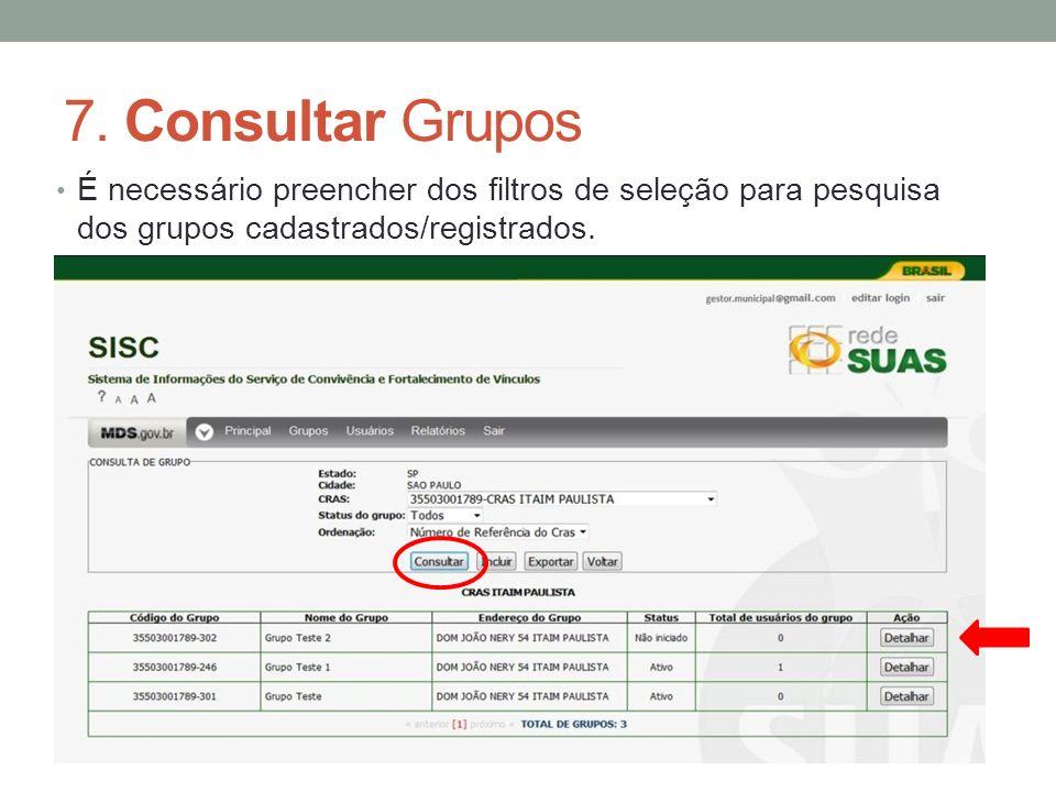 7. Consultar Grupos É necessário preencher dos filtros de seleção para pesquisa dos grupos cadastrados/registrados.