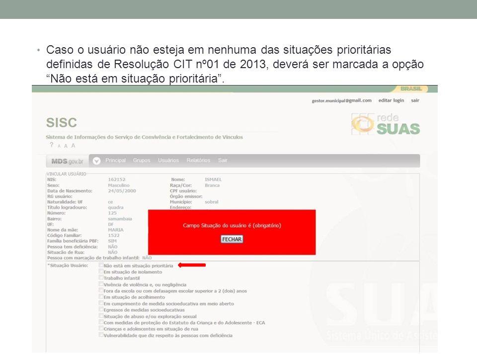 Caso o usuário não esteja em nenhuma das situações prioritárias definidas de Resolução CIT nº01 de 2013, deverá ser marcada a opção Não está em situaç