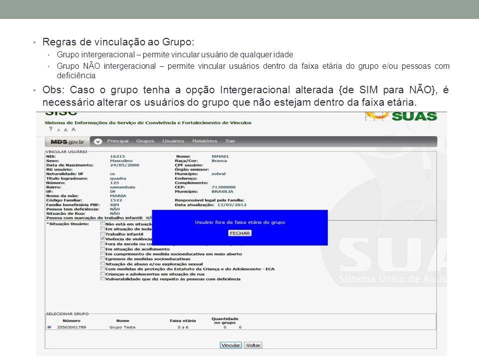 Regras de vinculação ao Grupo: Grupo intergeracional – permite vincular usuário de qualquer idade Grupo NÃO intergeracional – permite vincular usuário