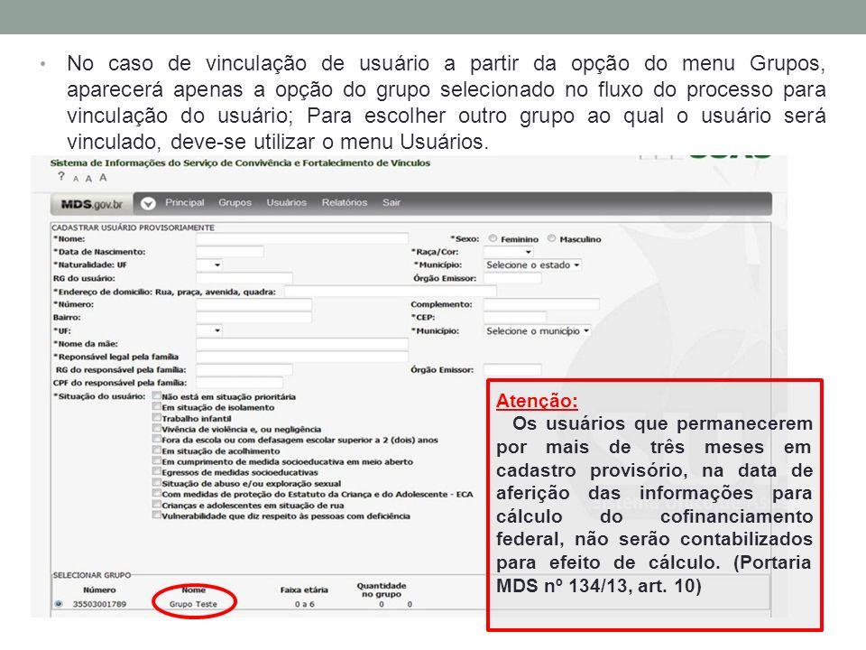 Atenção: Os usuários que permanecerem por mais de três meses em cadastro provisório, na data de aferição das informações para cálculo do cofinanciamen