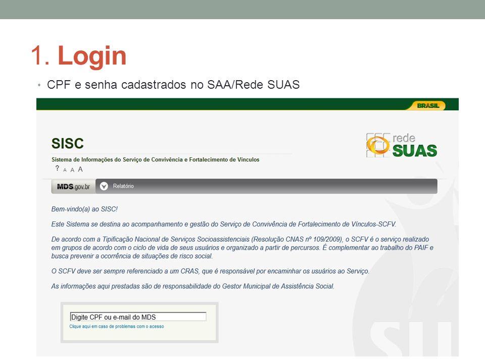 1. Login CPF e senha cadastrados no SAA/Rede SUAS