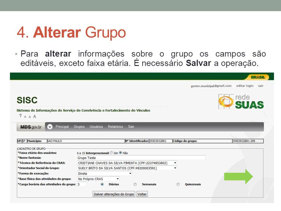 4. Alterar Grupo Para alterar informações sobre o grupo os campos são editáveis, exceto faixa etária. É necessário Salvar a operação.