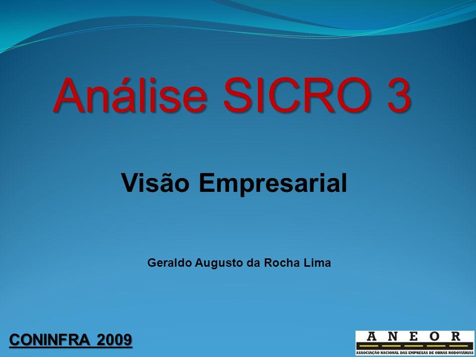 CONINFRA 2009 Análise SICRO 3 Visão Empresarial Geraldo Augusto da Rocha Lima