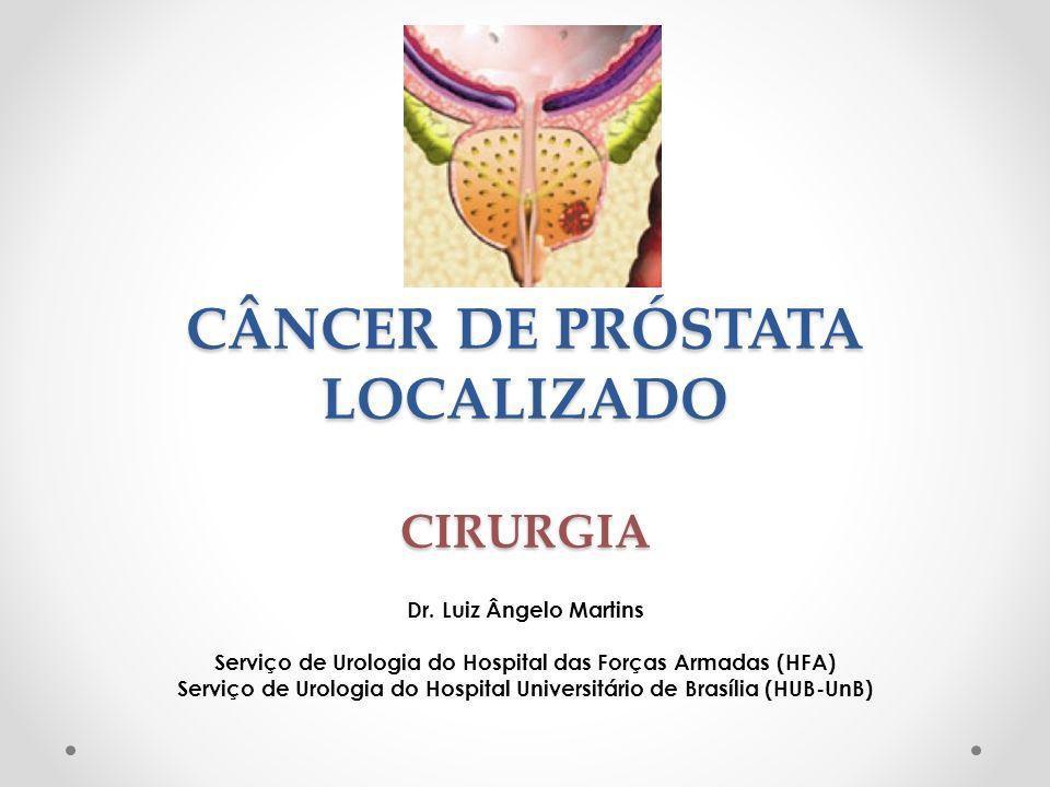 CÂNCER DE PRÓSTATA LOCALIZADO CIRURGIA Dr.