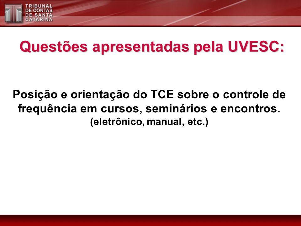 Posição e orientação do TCE sobre o controle de frequência em cursos, seminários e encontros. (eletrônico, manual, etc.) Questões apresentadas pela UV