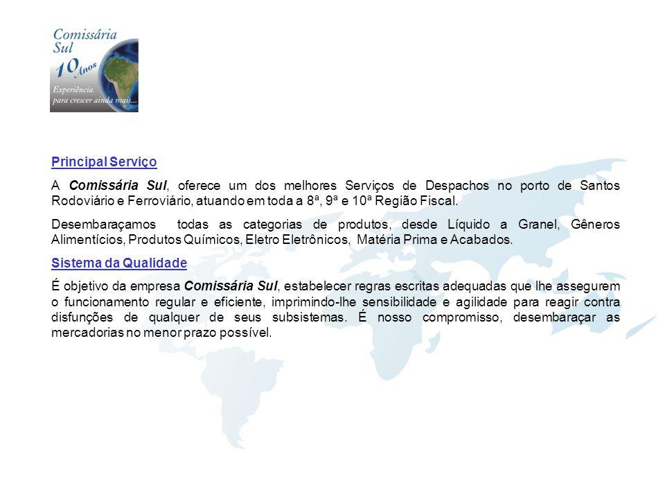 Principal Serviço A Comissária Sul, oferece um dos melhores Serviços de Despachos no porto de Santos Rodoviário e Ferroviário, atuando em toda a 8ª, 9