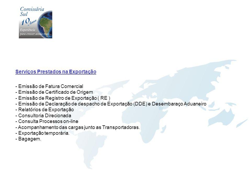 Serviços Prestados na Exportação - Emissão de Fatura Comercial - Emissão de Certificado de Origem - Emissão de Registro de Exportação ( RE ) - Emissão