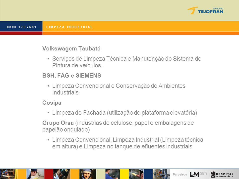 0 8 0 0 7 7 0 7 6 8 1L I M P E Z A I N D U S T R I A L Volkswagem Taubaté Serviços de Limpeza Técnica e Manutenção do Sistema de Pintura de veículos.
