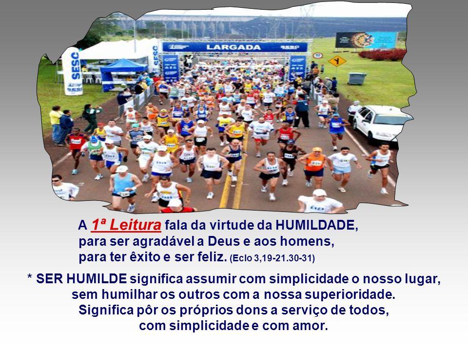 Na sociedade, a procura do PRIMEIRO LUGAR, no campo político, social, profissional e outras atividades, é muito comum. Isso cria clima de concorrência