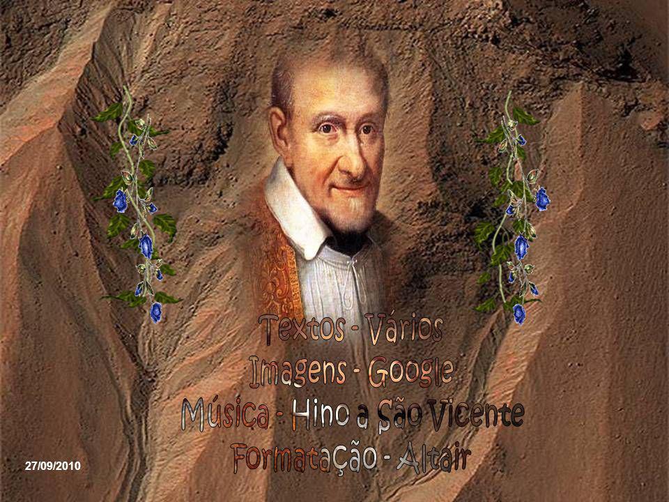 Canonizado em 1737, São Vicente de Paulo é festejado no dia de sua morte, pelos seus filhos e suas filhas espalhadas nos quatro cantos do mundo. E por