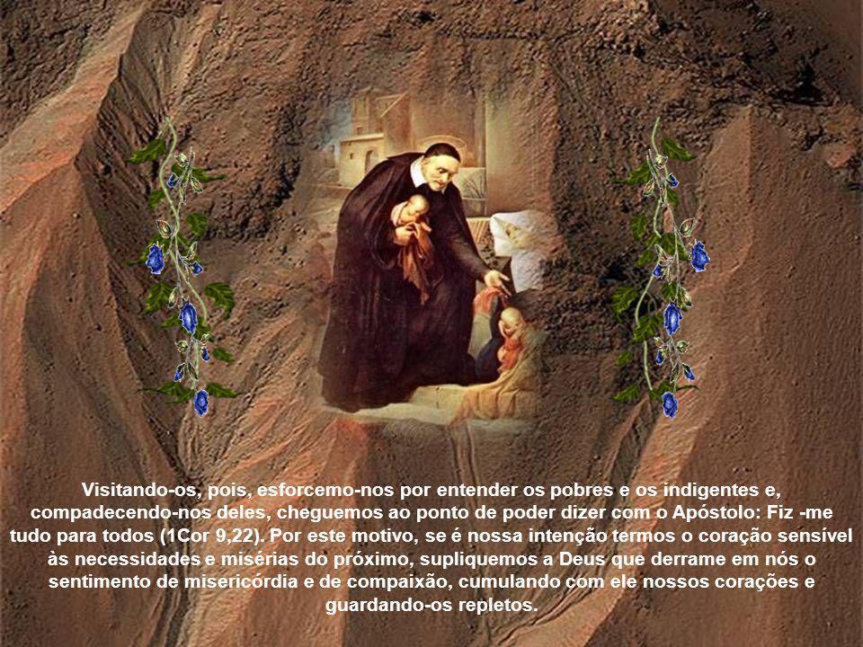 Com efeito, Cristo quis nascer pobre, escolheu pobres para seus discípulos, fez-se servo dos pobres e de tal forma quis participar da condição deles,