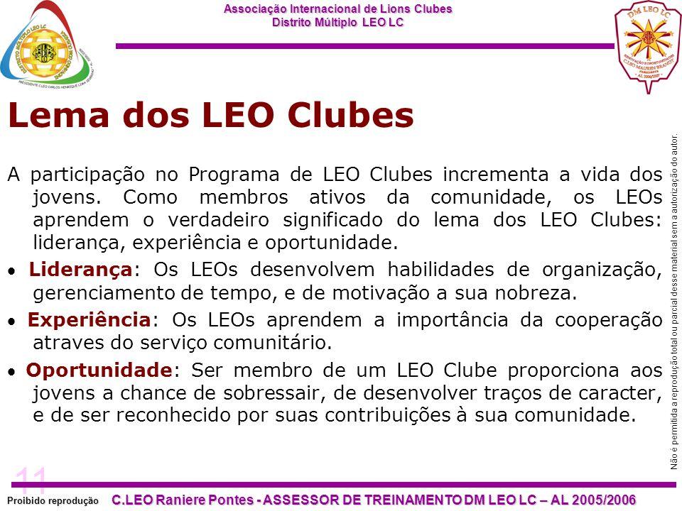 11 Proibido reprodução Associação Internacional de Lions Clubes Distrito Múltiplo LEO LC C.LEO Raniere Pontes - ASSESSOR DE TREINAMENTO DM LEO LC – AL