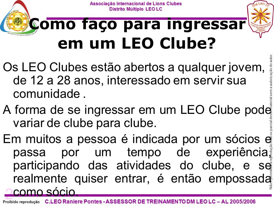 2 Proibido reprodução Associação Internacional de Lions Clubes Distrito Múltiplo LEO LC C.LEO Raniere Pontes - ASSESSOR DE TREINAMENTO DM LEO LC – AL