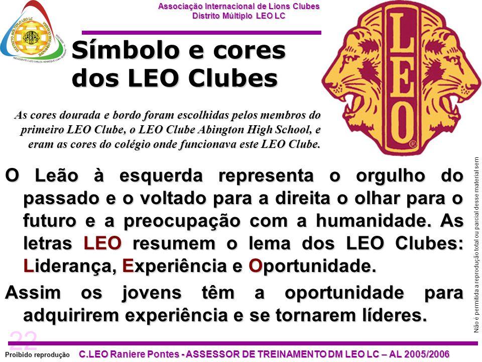 22 Proibido reprodução Associação Internacional de Lions Clubes Distrito Múltiplo LEO LC C.LEO Raniere Pontes - ASSESSOR DE TREINAMENTO DM LEO LC – AL