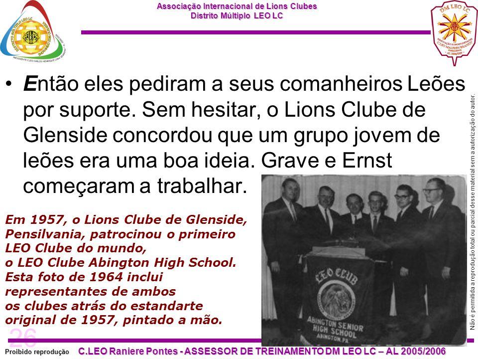 26 Proibido reprodução Associação Internacional de Lions Clubes Distrito Múltiplo LEO LC C.LEO Raniere Pontes - ASSESSOR DE TREINAMENTO DM LEO LC – AL