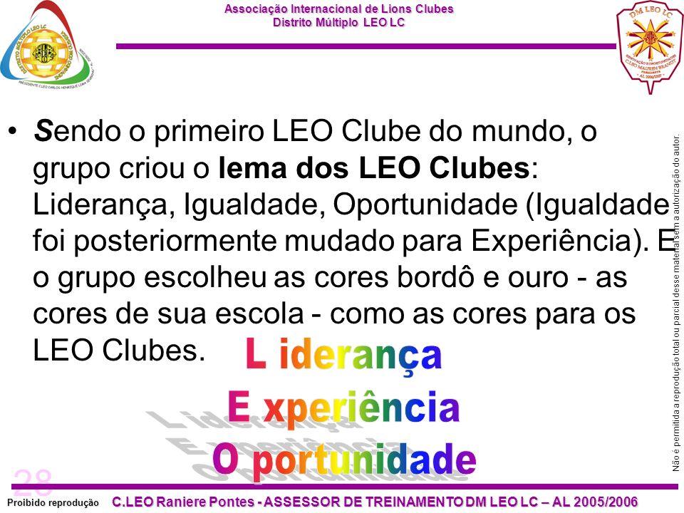 28 Proibido reprodução Associação Internacional de Lions Clubes Distrito Múltiplo LEO LC C.LEO Raniere Pontes - ASSESSOR DE TREINAMENTO DM LEO LC – AL