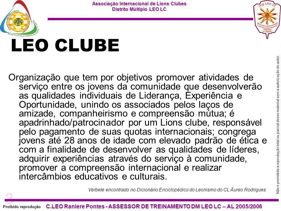 3 Proibido reprodução Associação Internacional de Lions Clubes Distrito Múltiplo LEO LC C.LEO Raniere Pontes - ASSESSOR DE TREINAMENTO DM LEO LC – AL