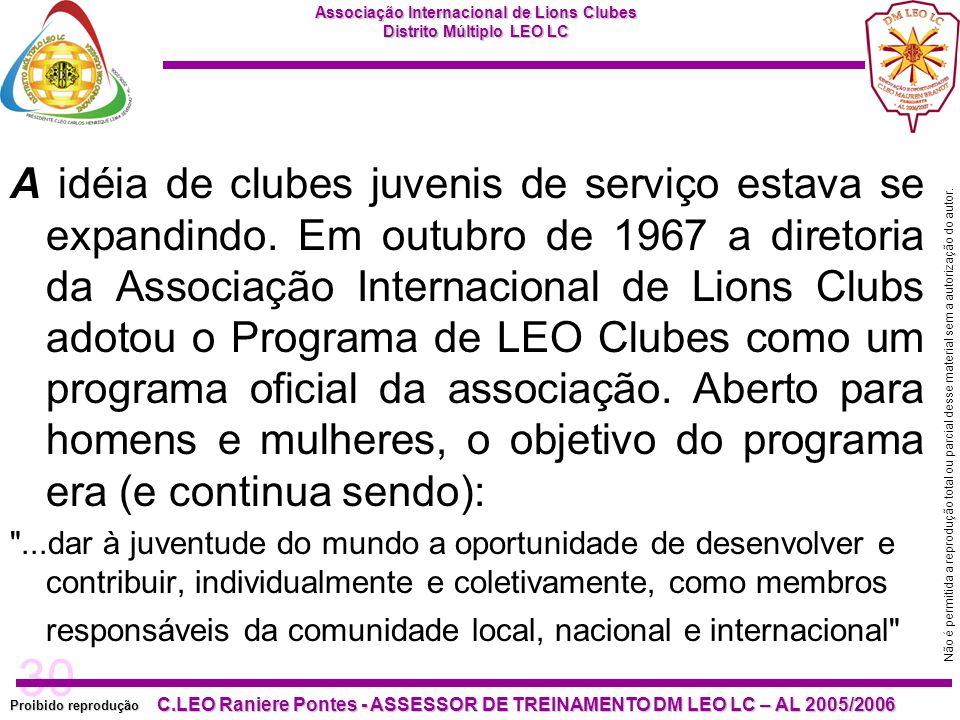 30 Proibido reprodução Associação Internacional de Lions Clubes Distrito Múltiplo LEO LC C.LEO Raniere Pontes - ASSESSOR DE TREINAMENTO DM LEO LC – AL