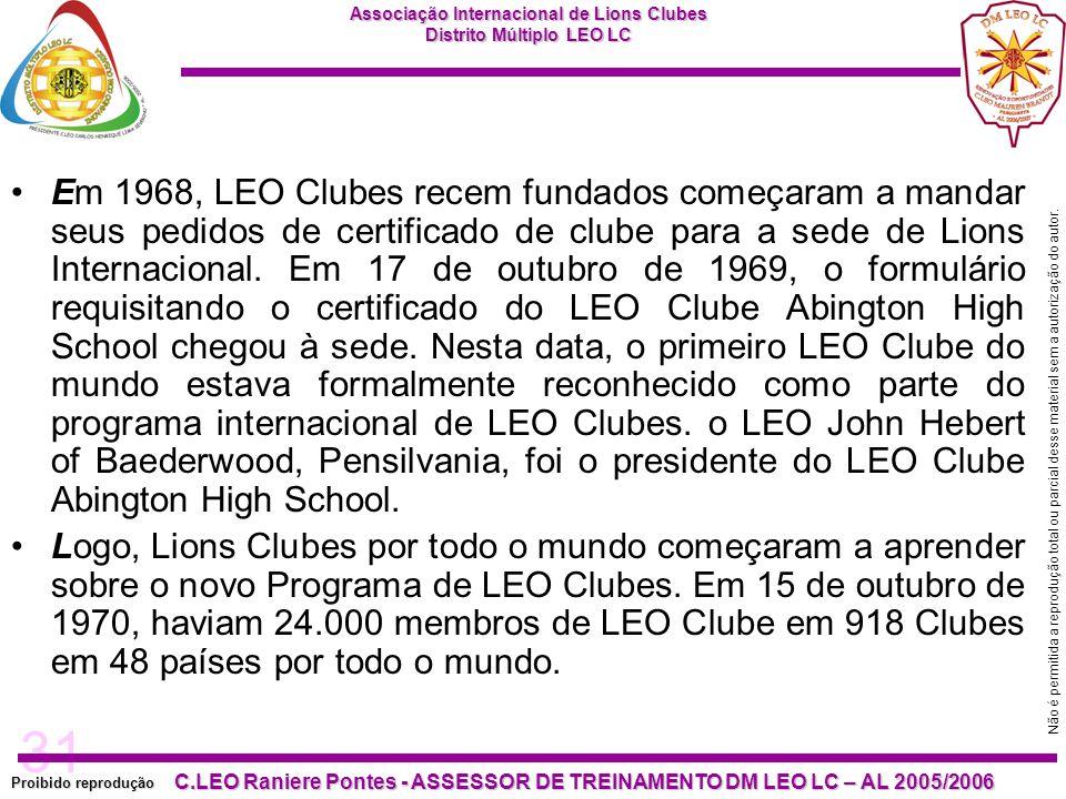 31 Proibido reprodução Associação Internacional de Lions Clubes Distrito Múltiplo LEO LC C.LEO Raniere Pontes - ASSESSOR DE TREINAMENTO DM LEO LC – AL