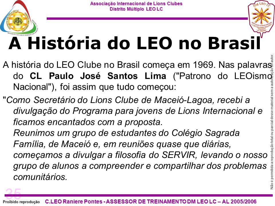 35 Proibido reprodução Associação Internacional de Lions Clubes Distrito Múltiplo LEO LC C.LEO Raniere Pontes - ASSESSOR DE TREINAMENTO DM LEO LC – AL