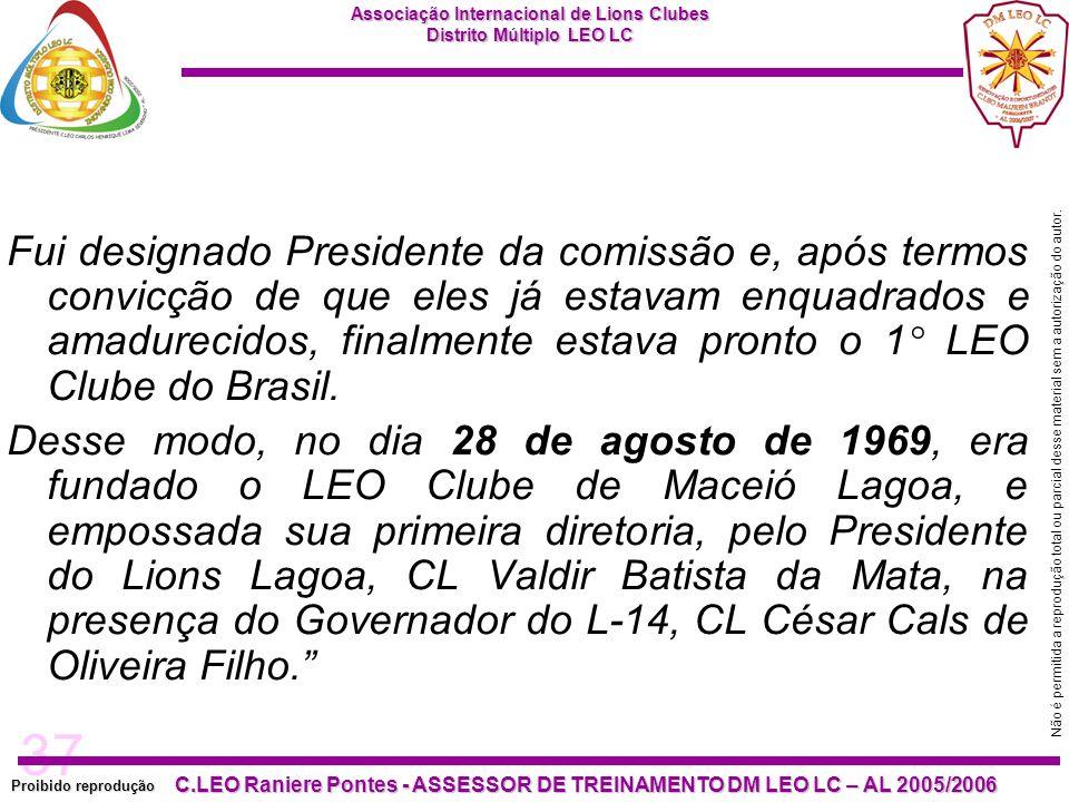 37 Proibido reprodução Associação Internacional de Lions Clubes Distrito Múltiplo LEO LC C.LEO Raniere Pontes - ASSESSOR DE TREINAMENTO DM LEO LC – AL