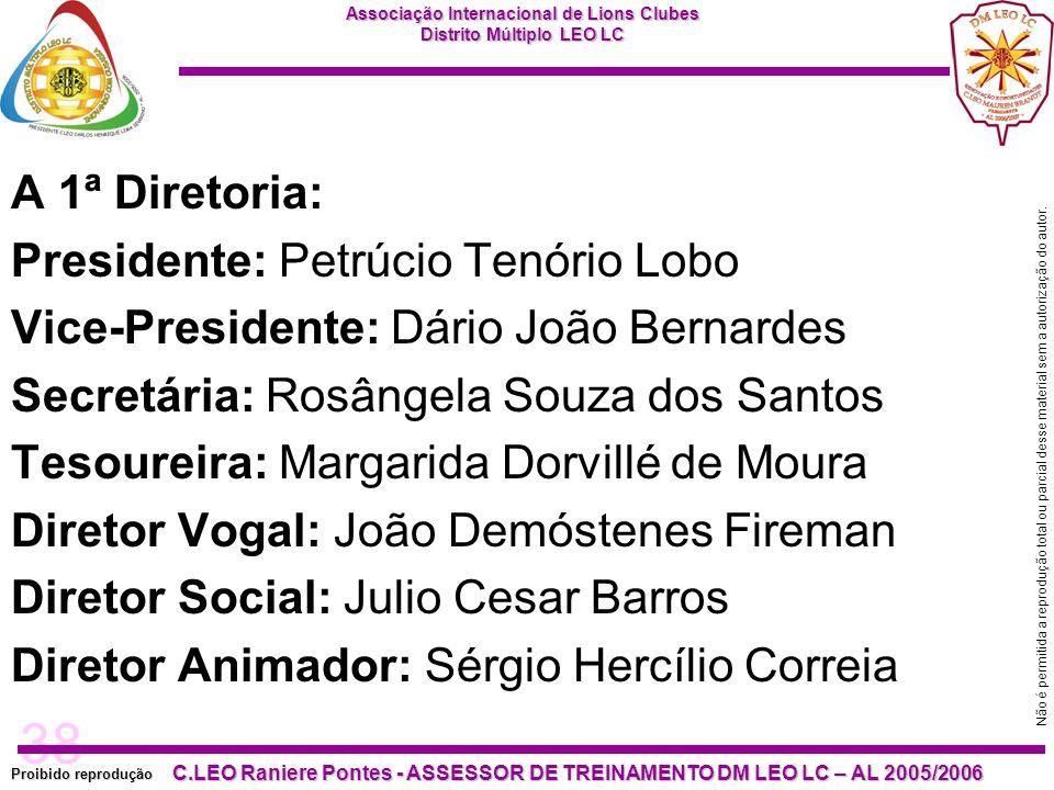 38 Proibido reprodução Associação Internacional de Lions Clubes Distrito Múltiplo LEO LC C.LEO Raniere Pontes - ASSESSOR DE TREINAMENTO DM LEO LC – AL