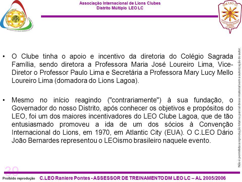 39 Proibido reprodução Associação Internacional de Lions Clubes Distrito Múltiplo LEO LC C.LEO Raniere Pontes - ASSESSOR DE TREINAMENTO DM LEO LC – AL