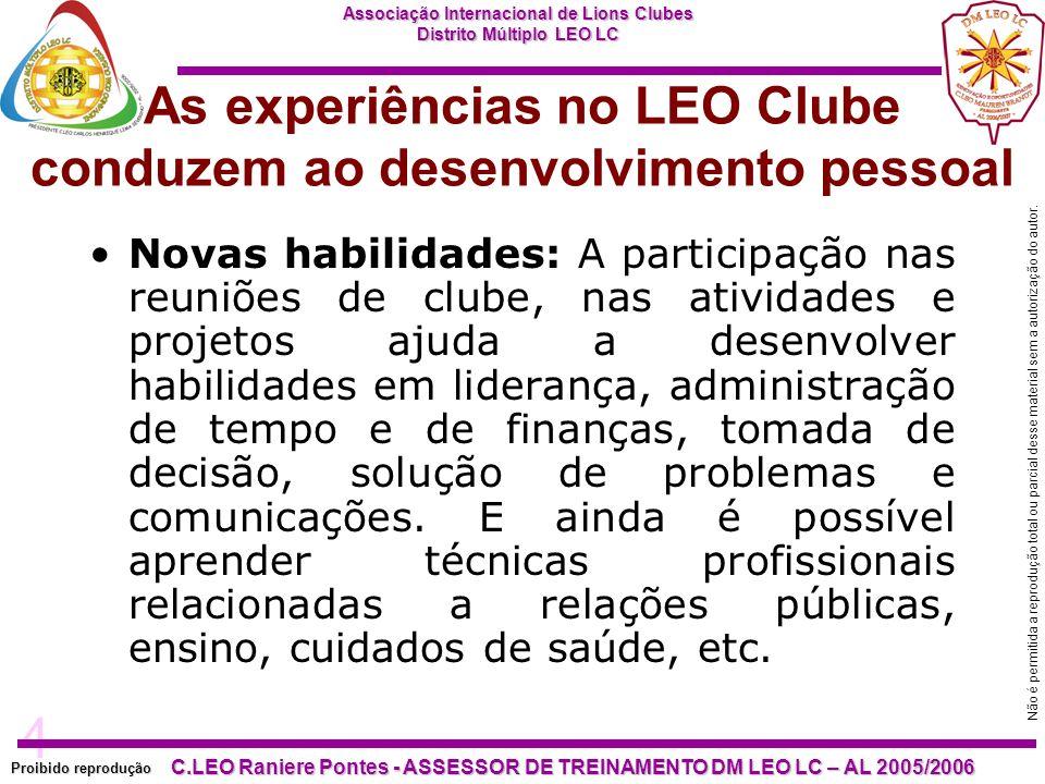 4 Proibido reprodução Associação Internacional de Lions Clubes Distrito Múltiplo LEO LC C.LEO Raniere Pontes - ASSESSOR DE TREINAMENTO DM LEO LC – AL