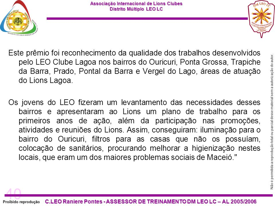 40 Proibido reprodução Associação Internacional de Lions Clubes Distrito Múltiplo LEO LC C.LEO Raniere Pontes - ASSESSOR DE TREINAMENTO DM LEO LC – AL