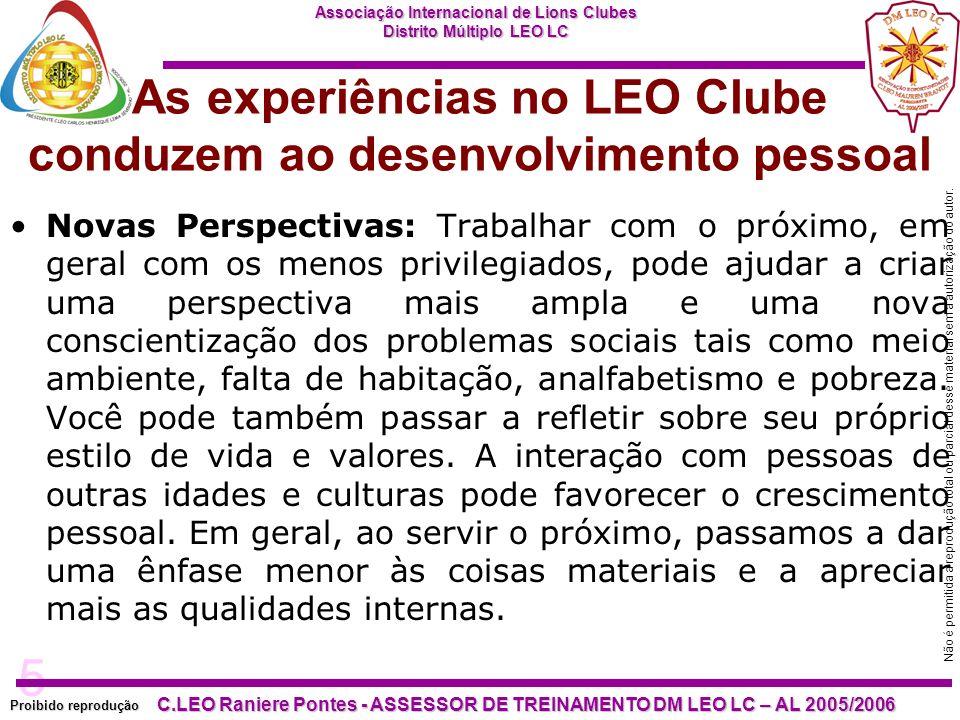 5 Proibido reprodução Associação Internacional de Lions Clubes Distrito Múltiplo LEO LC C.LEO Raniere Pontes - ASSESSOR DE TREINAMENTO DM LEO LC – AL