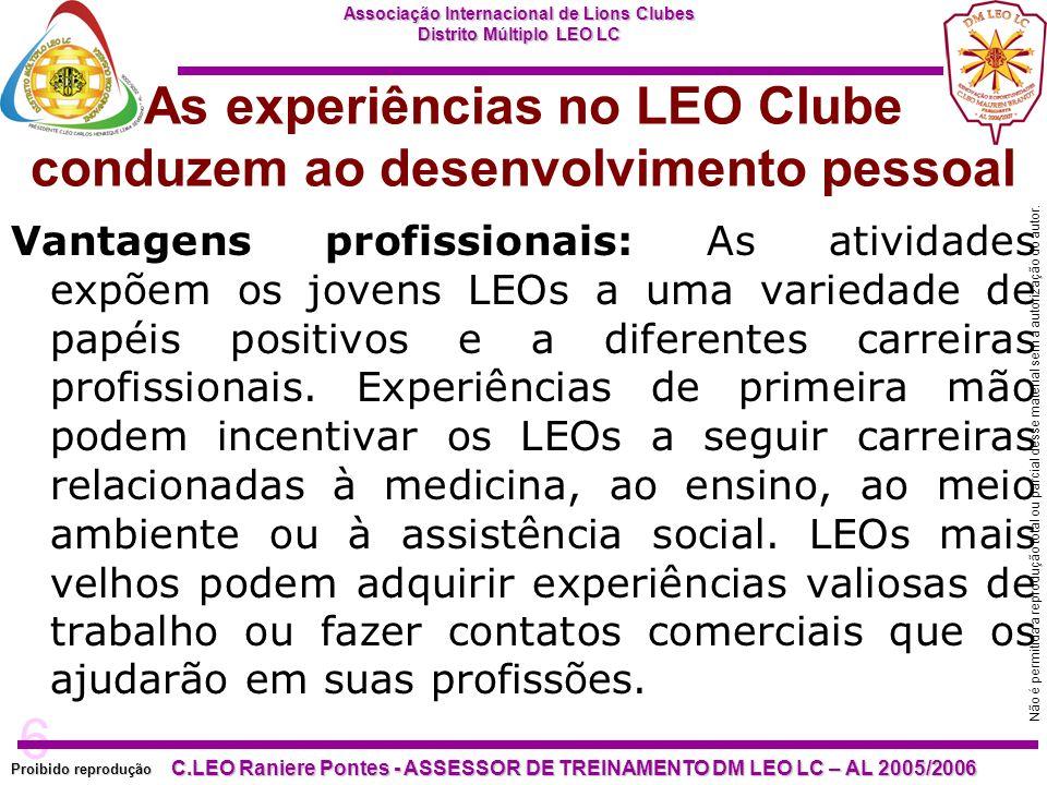 6 Proibido reprodução Associação Internacional de Lions Clubes Distrito Múltiplo LEO LC C.LEO Raniere Pontes - ASSESSOR DE TREINAMENTO DM LEO LC – AL