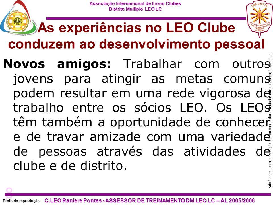 8 Proibido reprodução Associação Internacional de Lions Clubes Distrito Múltiplo LEO LC C.LEO Raniere Pontes - ASSESSOR DE TREINAMENTO DM LEO LC – AL