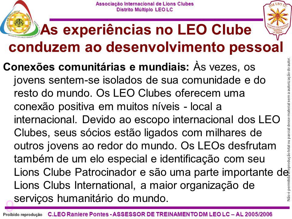 9 Proibido reprodução Associação Internacional de Lions Clubes Distrito Múltiplo LEO LC C.LEO Raniere Pontes - ASSESSOR DE TREINAMENTO DM LEO LC – AL