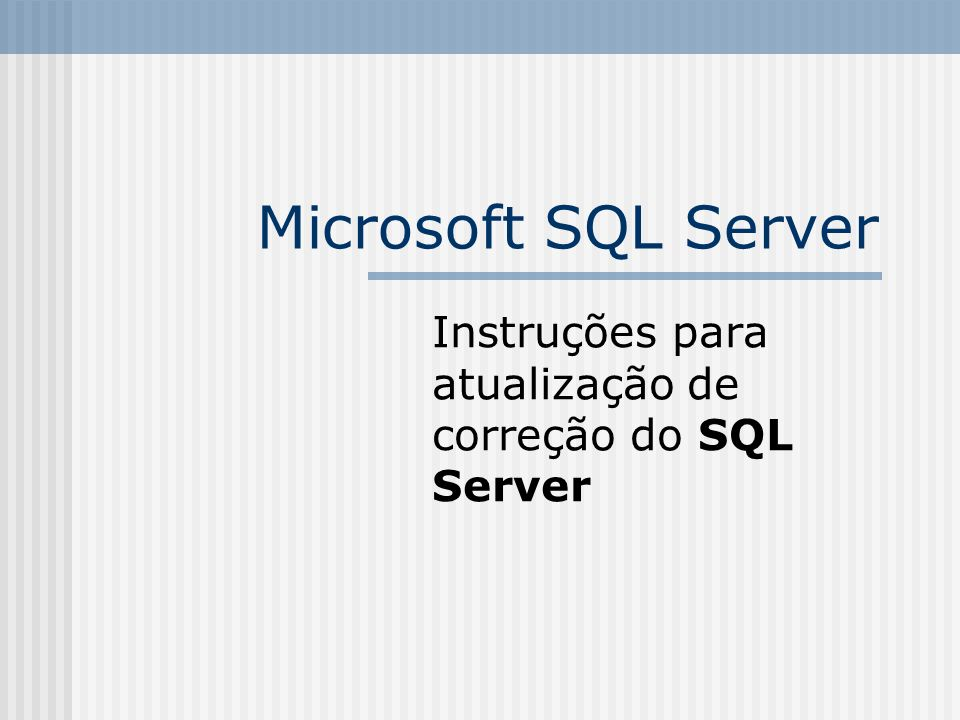 Microsoft SQL Server Instruções para atualização de correção do SQL Server