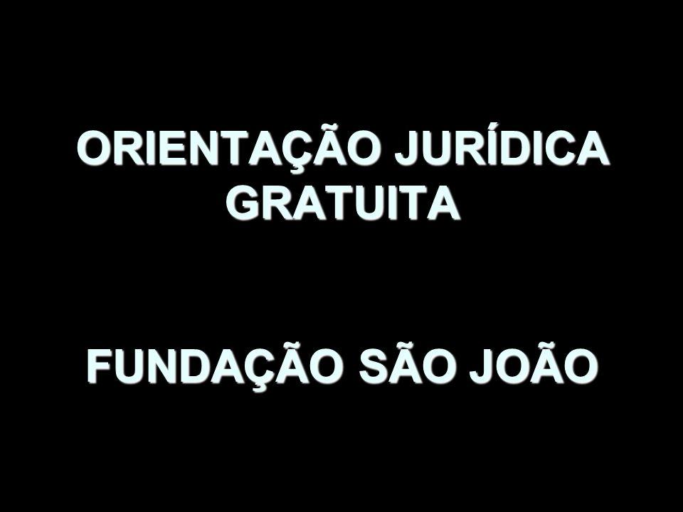 ORIENTAÇÃO JURÍDICA GRATUITA FUNDAÇÃO SÃO JOÃO