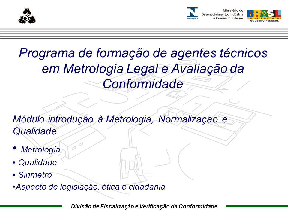 Marca do evento Programa de formação de agentes técnicos em Metrologia Legal e Avaliação da Conformidade Módulo introdução à Metrologia, Normalização