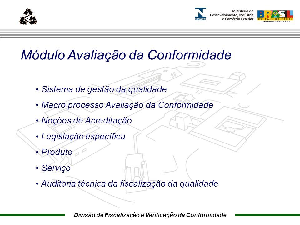 Marca do evento Módulo Avaliação da Conformidade Sistema de gestão da qualidade Macro processo Avaliação da Conformidade Noções de Acreditação Legisla