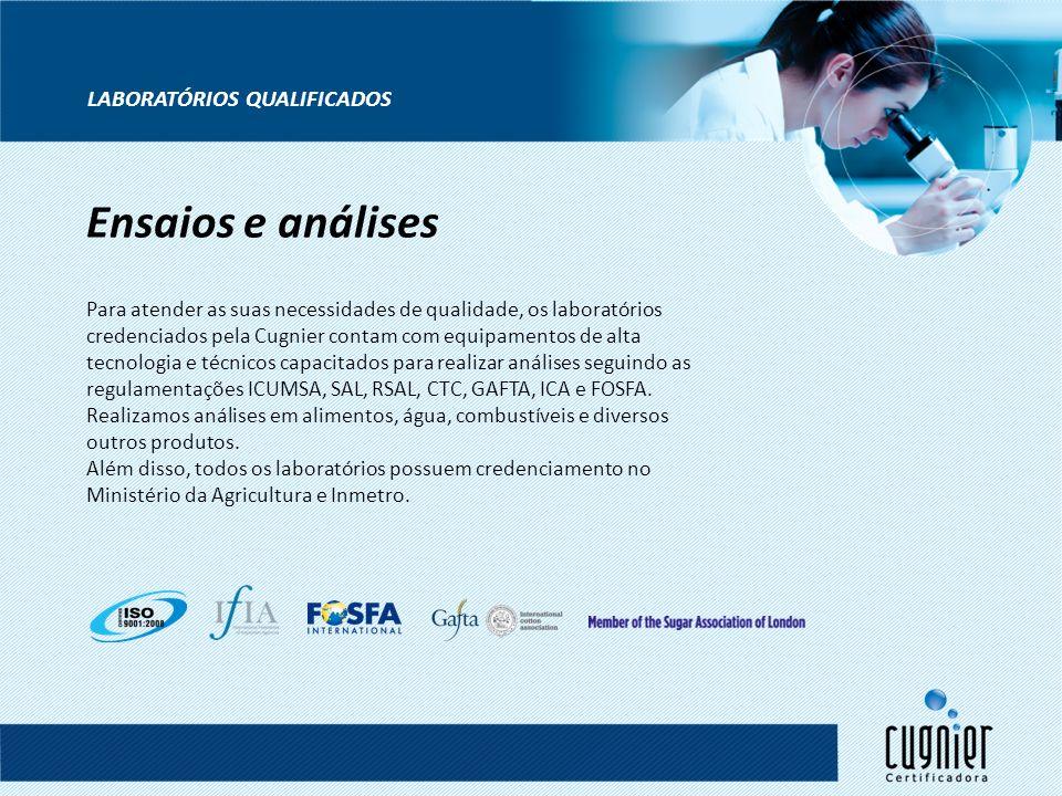 LABORATÓRIOS QUALIFICADOS Ensaios e análises Para atender as suas necessidades de qualidade, os laboratórios credenciados pela Cugnier contam com equi