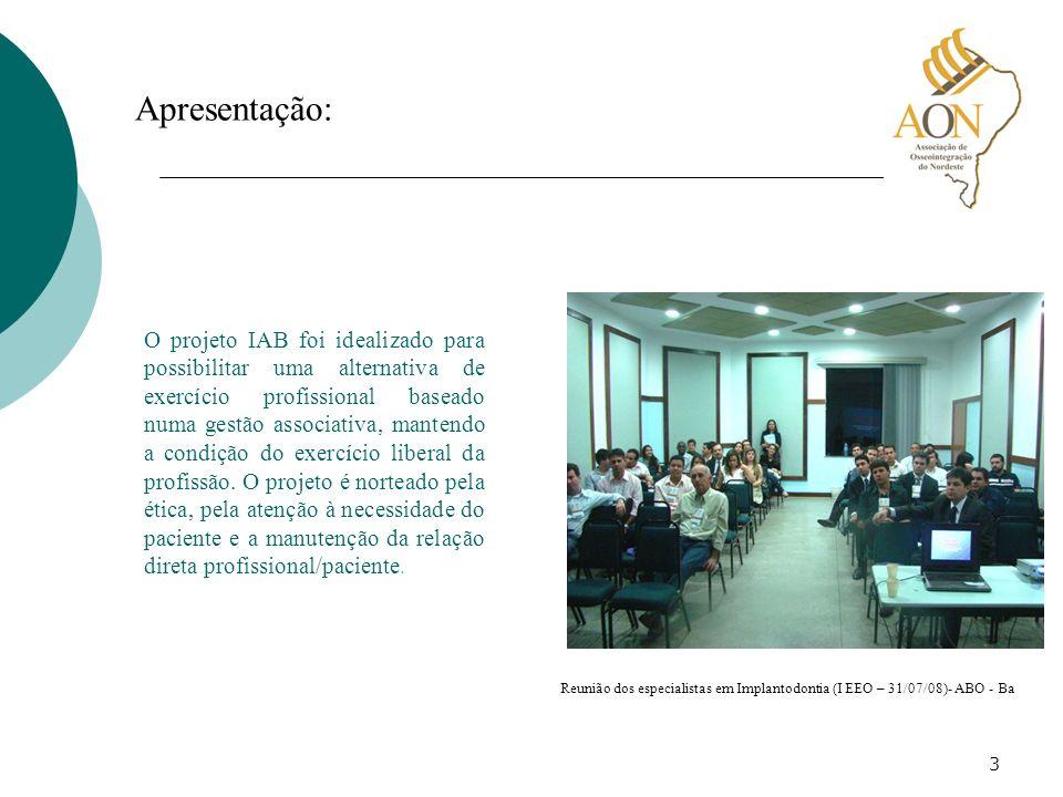 3 Apresentação: O projeto IAB foi idealizado para possibilitar uma alternativa de exercício profissional baseado numa gestão associativa, mantendo a c