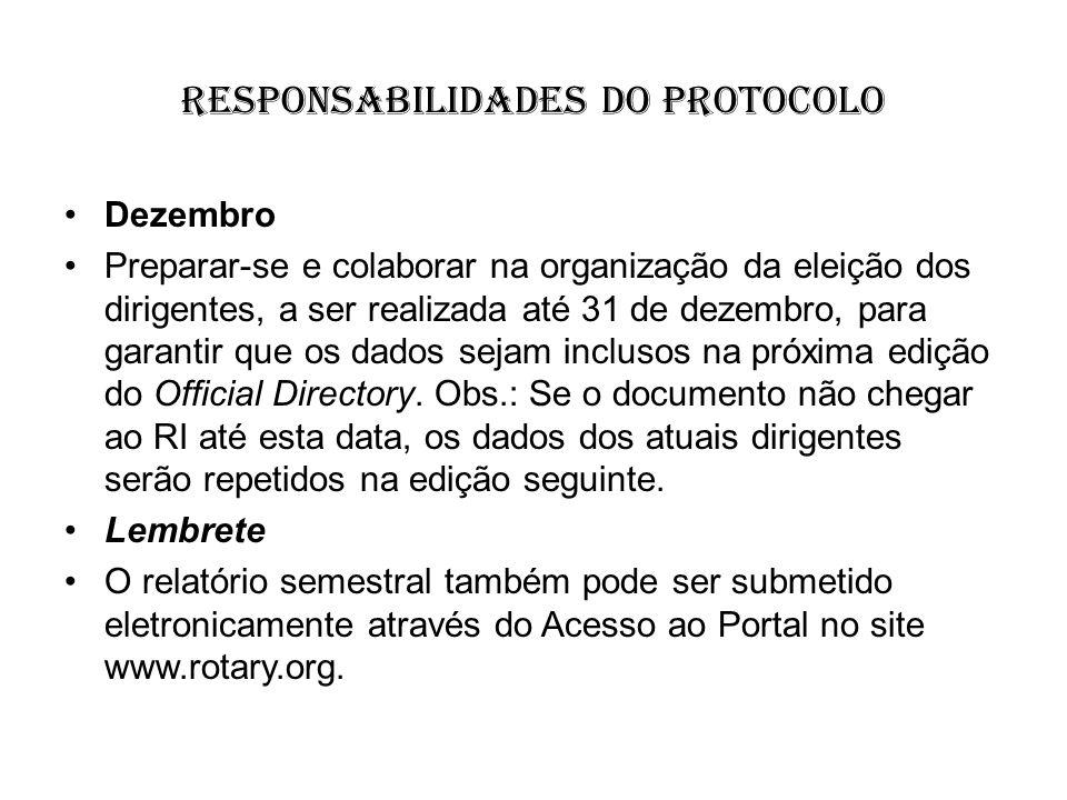 responsabilidades do protocolo Dezembro Preparar-se e colaborar na organização da eleição dos dirigentes, a ser realizada até 31 de dezembro, para gar