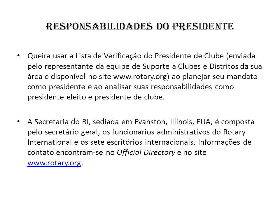 Responsabilidades do Presidente Queira usar a Lista de Verificação do Presidente de Clube (enviada pelo representante da equipe de Suporte a Clubes e