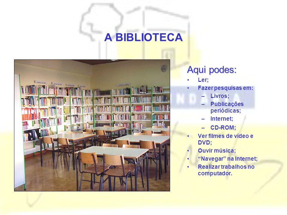 A BIBLIOTECA Aqui podes: Ler; Fazer pesquisas em: –Livros; –Publicações periódicas; –Internet; –CD-ROM ; Ver filmes de vídeo e DVD; Ouvir música; Navegar na Internet; Realizar trabalhos no computador.