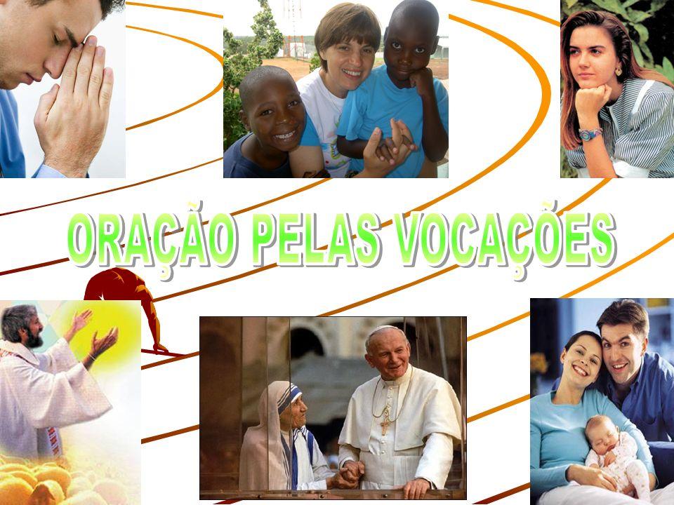 Senhor da Messe e Salvador do teu povo faz ressoar em nossos ouvidos teu forte e suave convite: Vem e segue-me.