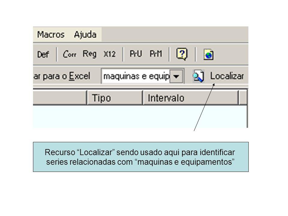 Recurso Localizar sendo usado aqui para identificar series relacionadas com maquinas e equipamentos