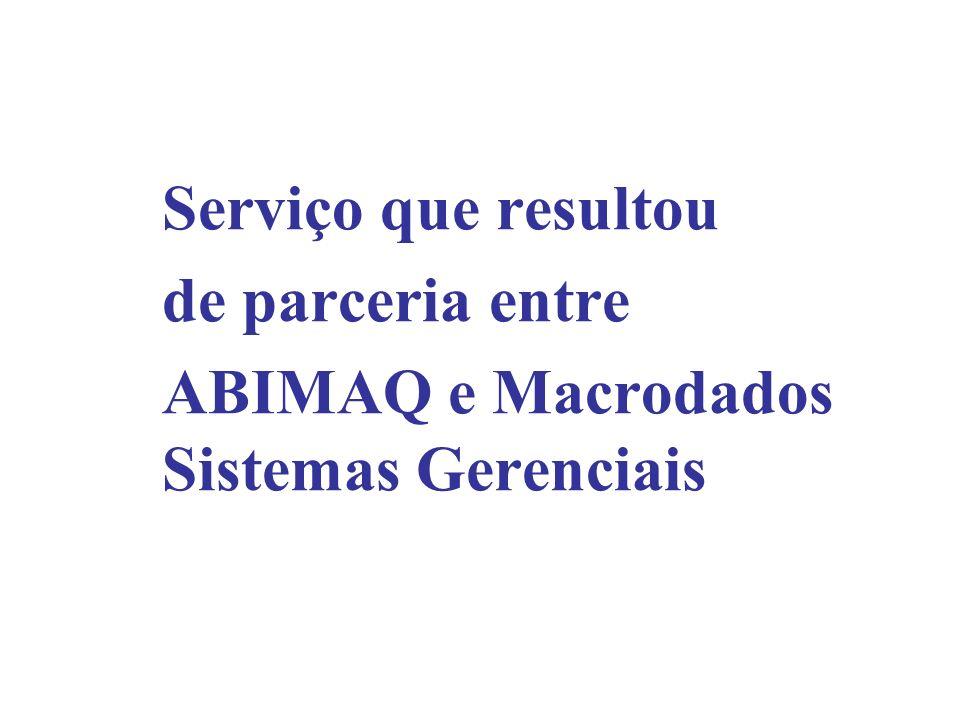 Serviço que resultou de parceria entre ABIMAQ e Macrodados Sistemas Gerenciais