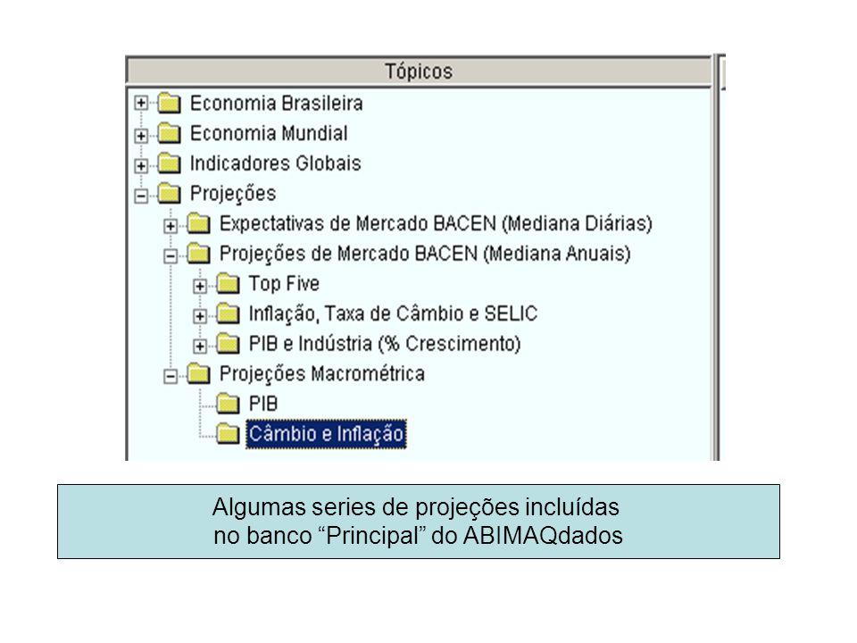 Algumas series de projeções incluídas no banco Principal do ABIMAQdados