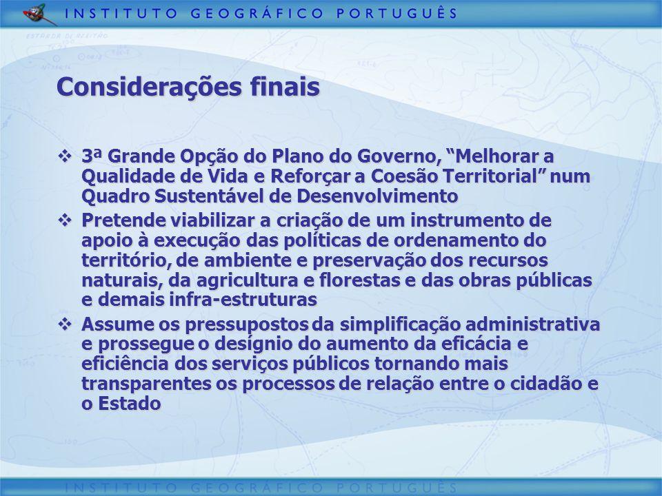 Considerações finais 3ª Grande Opção do Plano do Governo, Melhorar a Qualidade de Vida e Reforçar a Coesão Territorial num Quadro Sustentável de Desen